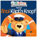 Ahoi Käpt'n Knopf/Mirkos Liederbande