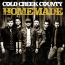 Homemade/Cold Creek County