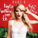 Voglio ballare con te feat.Andrés Dvicio/Baby K