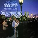 Doo-Wop Doo-Wop Doo-Wop All Night Long/The Blue Emotions