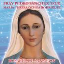 Rosario de Sanación/Fray Pedro Sánchez T.O.R. / María Teresa Ochoa Rodríguez