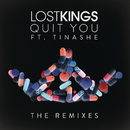 Quit You (The Remixes) feat.Tinashe/Lost Kings
