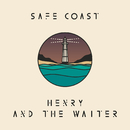 Safe Coast/Henry And The Waiter