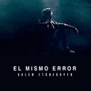 El Mismo Error/Valen Etchegoyen