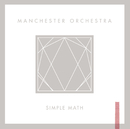 Simple Math/Manchester Orchestra