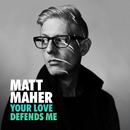 Your Love Defends Me/Matt Maher