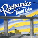 Rekkamies / Kaunis on kaipaus/Matti Esko