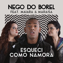 Esqueci Como Namora feat.Maiara & Maraisa/Nego do Borel