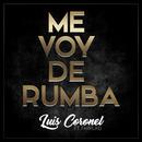 Me Voy de Rumba feat.Farruko/Luis Coronel