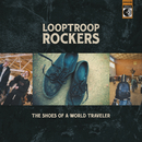 The Shoes of a World Traveler/Looptroop Rockers