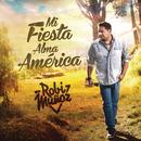 Mi Fiesta Alma América/Robi Muñoz