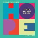 I Have This Hope (Ailo Remix)/Tenth Avenue North
