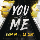 You and Me feat.La Cris/Dom M