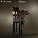 Suitcase/Matthew Koma