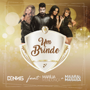 Um Brinde feat.Marília Mendonça,Maiara & Maraisa/Dennis DJ