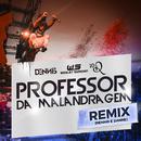 Professor Da Malandragem (Dennis DJ e DANNE Remix) feat.Wesley Safadão,Ronaldinho Gaúcho/Dennis DJ
