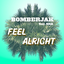Feel Alright feat.Sha/Bomberjak
