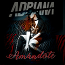 Amándote/Adriana
