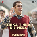 "Tinka Tinka Dil Mera (From ""Tubelight"")/Pritam & Rahat Fateh Ali Khan"