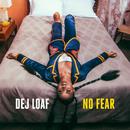 No Fear/DeJ Loaf