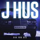 Did You See (Mura Masa Remix)/J Hus