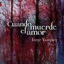 Cuando Muerde el Amor/Jorge Vázquez