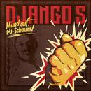 Mund auf, PU-Schaum!/Django S.