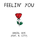 Feelin' You feat.R. City/Daniel Skye