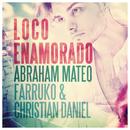 Loco Enamorado/Abraham Mateo, Farruko & Christian Daniel