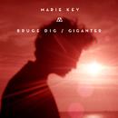 Bruge Dig / Giganter/Marie Key