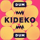 Dum Dum/Kideko