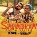 Safadeza feat.Brinquedo/Dennis DJ