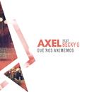 Que Nos Animemos feat.Becky G/Axel