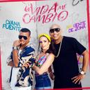 La Vida Me Cambió/Diana Fuentes & Gente de Zona