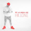 Te Lo Hago Así/HK LONE