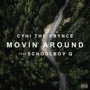 Movin' Around feat.ScHoolboy Q/CyHi The Prynce