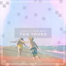 Too Young feat.Baker Grace/ayokay