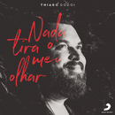 Nada Tira o Meu Olhar/Thiago Godoi
