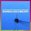 Sounds Like A Melody (Radio Edit) feat.Nacho Lezcano,Grabo Bakos/Dalibor Dadoff
