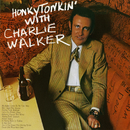 Honky Tonkin' with Charlie Walker/Charlie Walker