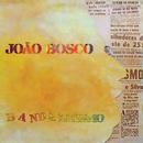 Bandalhismo/João Bosco