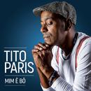 Mim Ê Bô/Tito Paris