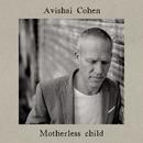 Motherless Child/Avishai Cohen