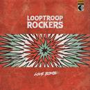 Love Bomb/Looptroop Rockers