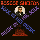 Soul In His Music, Music In His Soul/Roscoe Shelton