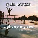 Light up My Soul feat.Jennifer Naomi/Rude Monkeys