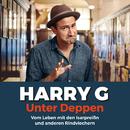 Unter Deppen - Das Hörbuch/Harry G