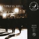 Boom Biddy Bye Bye/Cypress Hill