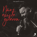 Não Existe Guerra/Thiago Godoi