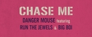 Chase Me (Video - Music From The Motion Picture Baby Driver) feat.Run The Jewels,Big Boi/Danger Mouse
